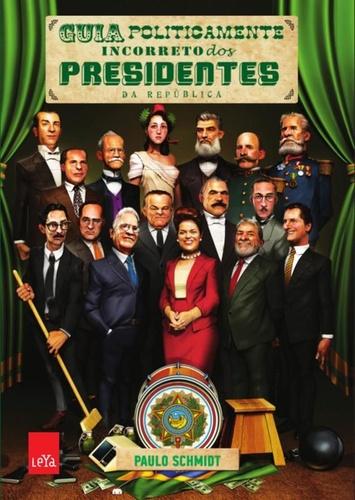 capa_guia_politicamente_incorreto_dos_presidentes_da_republica