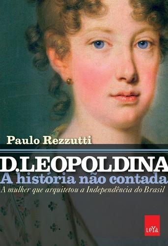 capa_dona_leopoldina_a_historia_nao_contada